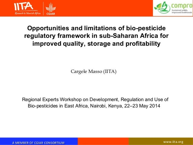 Opportunities and limitations of bio-pesticide regulatory framework in sub-Saharan Africa for improved quality, storage an...