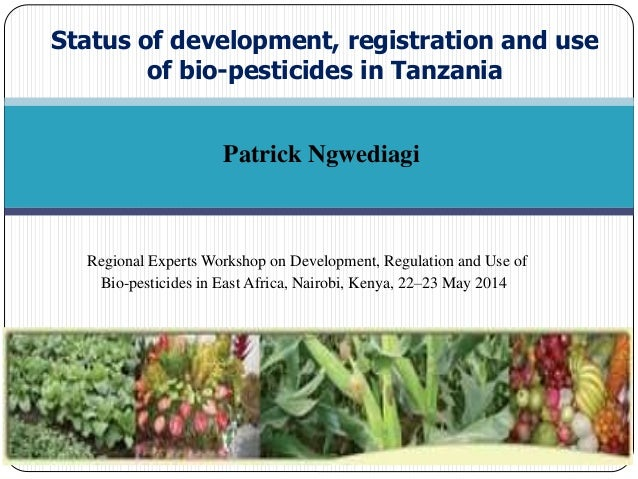 Status of development, registration and use of bio-pesticides in Tanzania