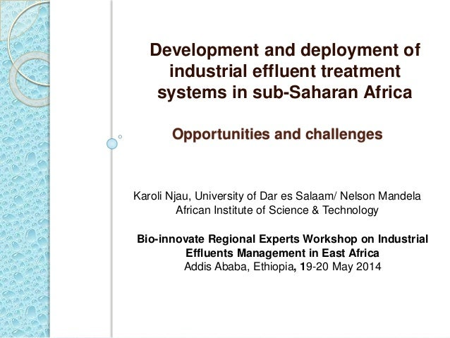 Development and deployment of industrial effluent treatment systems in sub-Saharan Africa: Opportunities and challenges