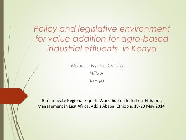 Policy and legislative environment for value addition for agro-based industrial effluents in Kenya