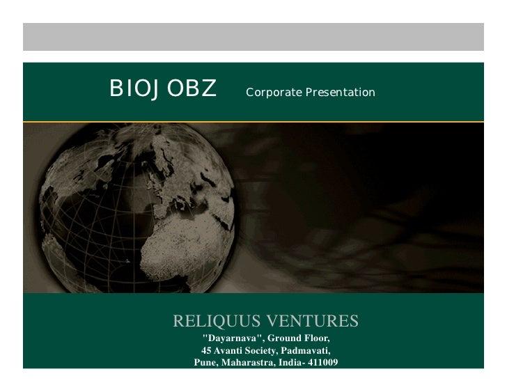 "BIOJOBZ         Corporate Presentation         RELIQUUS VENTURES       ""Dayarnava"", Ground Floor,       45 Avanti Society,..."
