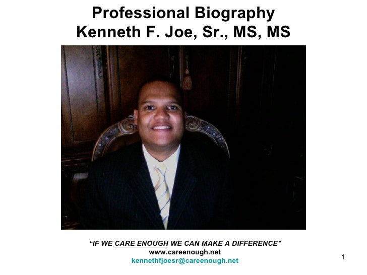 """Professional Biography Kenneth F. Joe, Sr., MS, MS """" IF WE  CARE ENOUGH  WE CAN MAKE A DIFFERENCE"""" www.careenough.net..."""