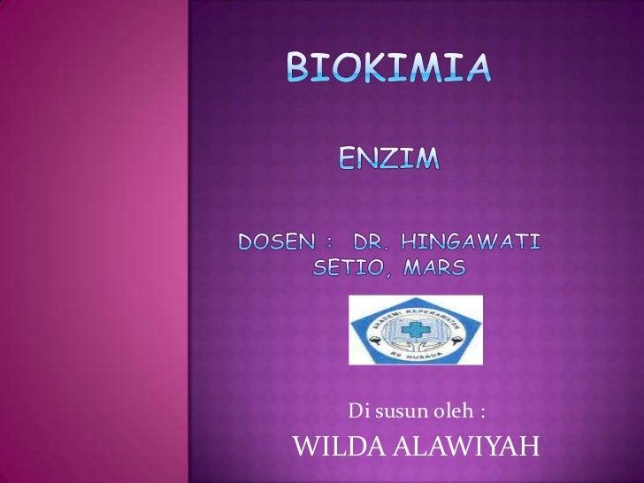 Di susun oleh :WILDA ALAWIYAH