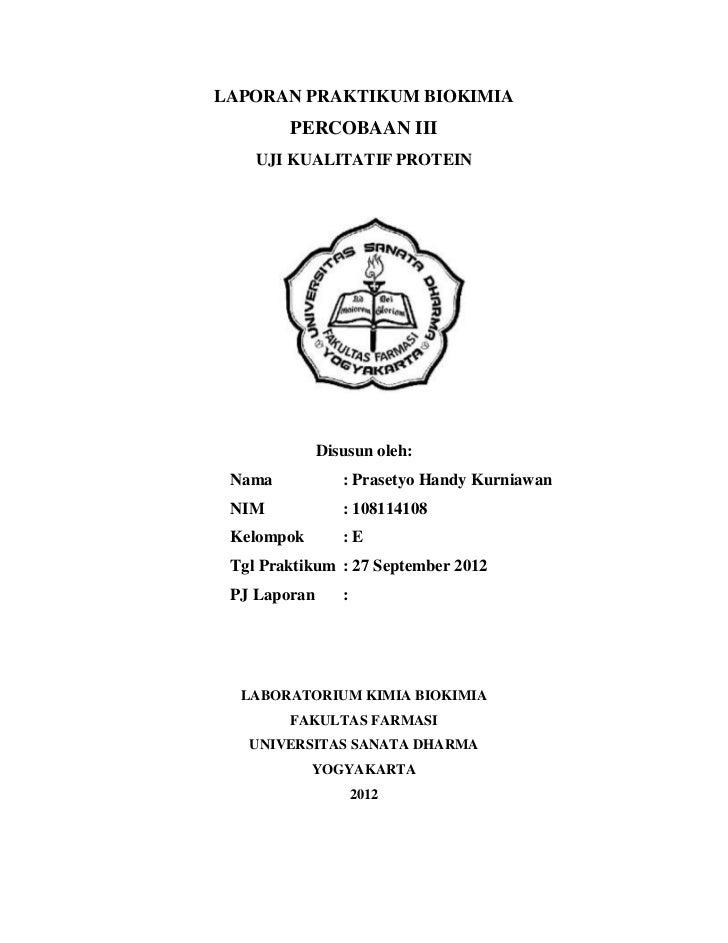 LAPORAN PRAKTIKUM BIOKIMIA        PERCOBAAN III    UJI KUALITATIF PROTEIN              Disusun oleh: Nama            : Pra...