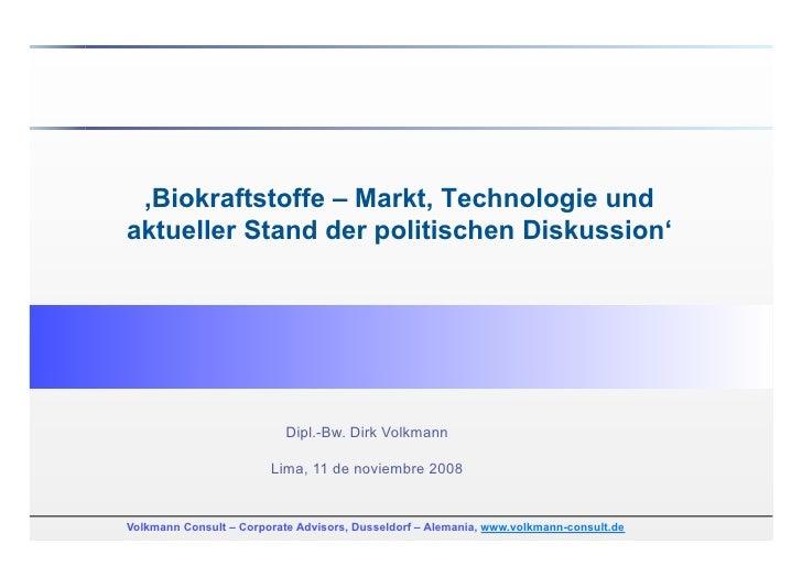 'Biokraftstoffe – Markt, Technologie und aktueller Stand der politischen Diskussion'                                Dipl.-...