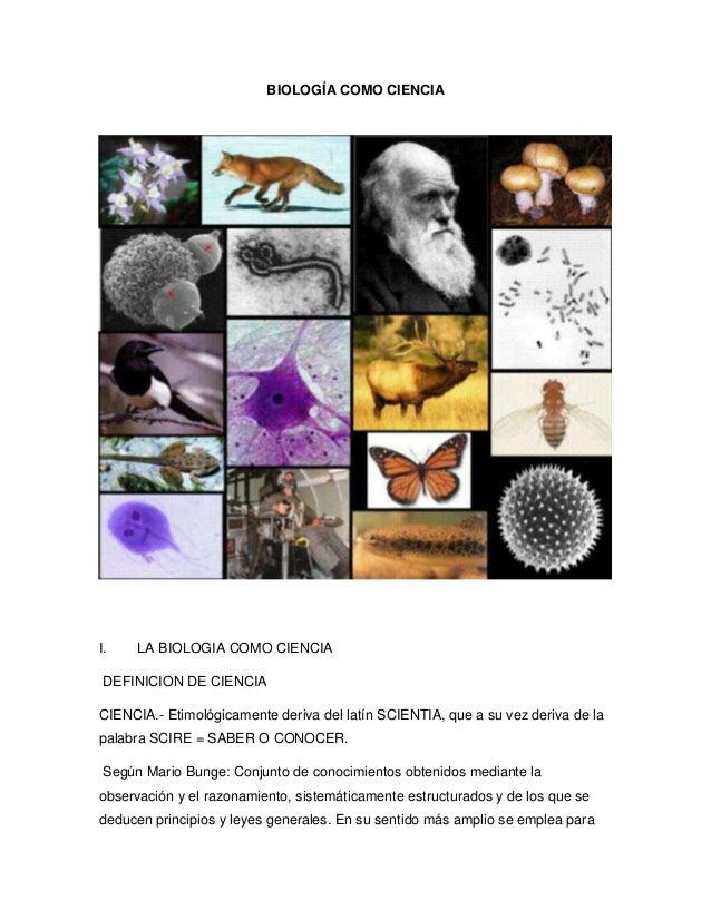 BIOLOGÍA COMO CIENCIA  I.  LA BIOLOGIA COMO CIENCIA  DEFINICION DE CIENCIA CIENCIA.- Etimológicamente deriva del latín SCI...