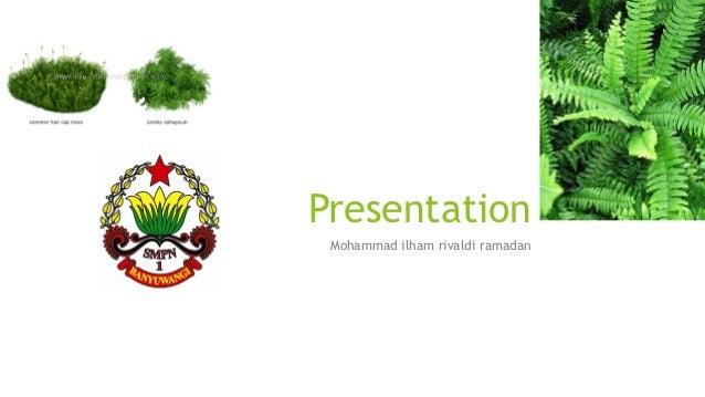 Presentation Mohammad ilham rivaldi ramadan