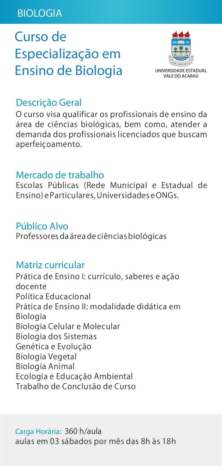 BIOLOGIACurso deEspecialização emEnsino de BiologiaDescrição GeralO curso visa qualificar os profissionais de ensino daáre...