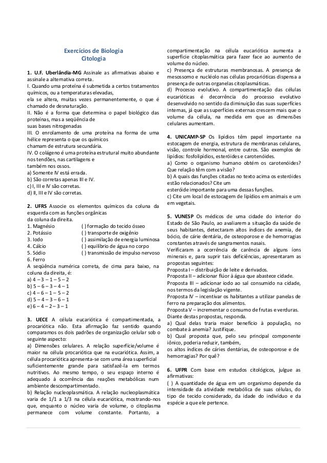Exercícios de Biologia Citologia 1. U.F. Uberlândia-MG Assinale as afirmativas abaixo e assinale a alternativa correta. I....
