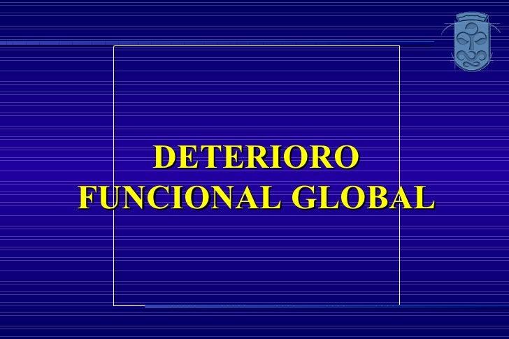 DETERIORO FUNCIONAL GLOBAL