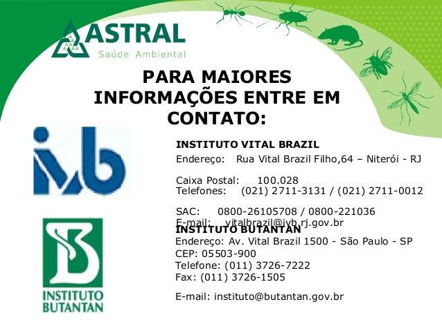 PARA MAIORES INFORMAÇÕES ENTRE EM CONTATO: INSTITUTO VITAL BRAZIL Endereço: Rua Vital Brazil Filho,64 – Niterói - RJ Caixa...