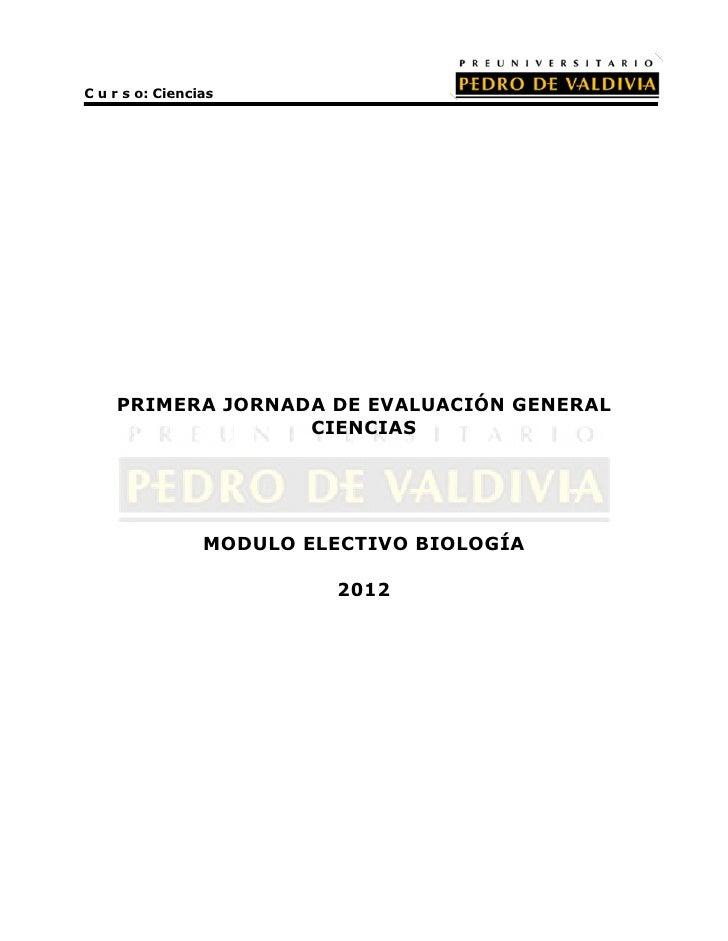 C u r s o: Ciencias    PRIMERA JORNADA DE EVALUACIÓN GENERAL                  CIENCIAS                 MODULO ELECTIVO BIO...