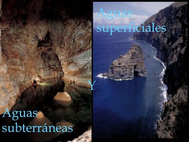 Aguas superficiales<br />Y<br />Aguas subterráneas<br />