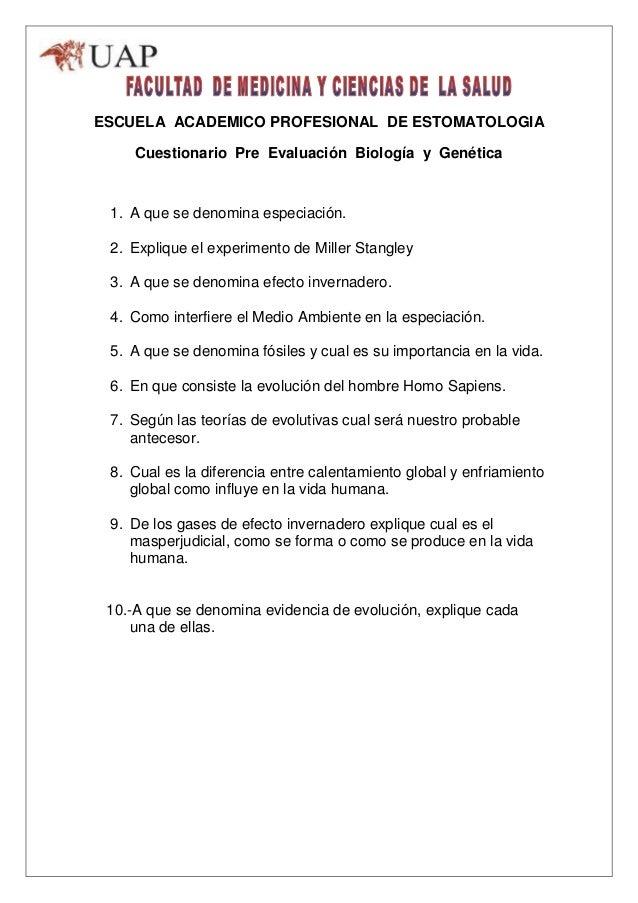 ESCUELA ACADEMICO PROFESIONAL DE ESTOMATOLOGIACuestionario Pre Evaluación Biología y Genética1. A que se denomina especiac...