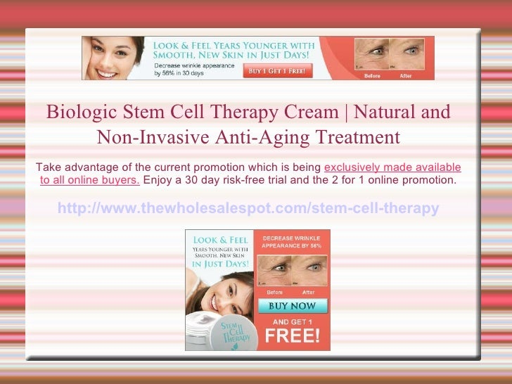 Biologic Stem Cell Therapy Cream | Natural and Non-Invasive Anti-Aging Treatment Take advantage of the current promotion w...