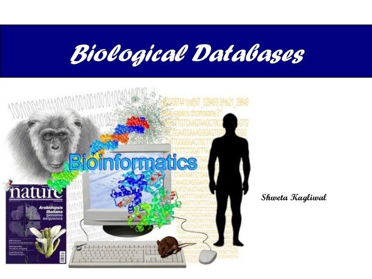 Biological Databases Shweta Kagliwal