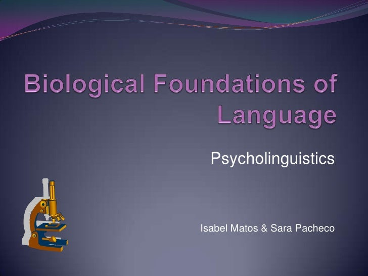 Biological foundations of language