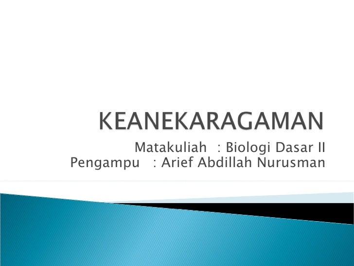 Matakuliah : Biologi Dasar IIPengampu : Arief Abdillah Nurusman