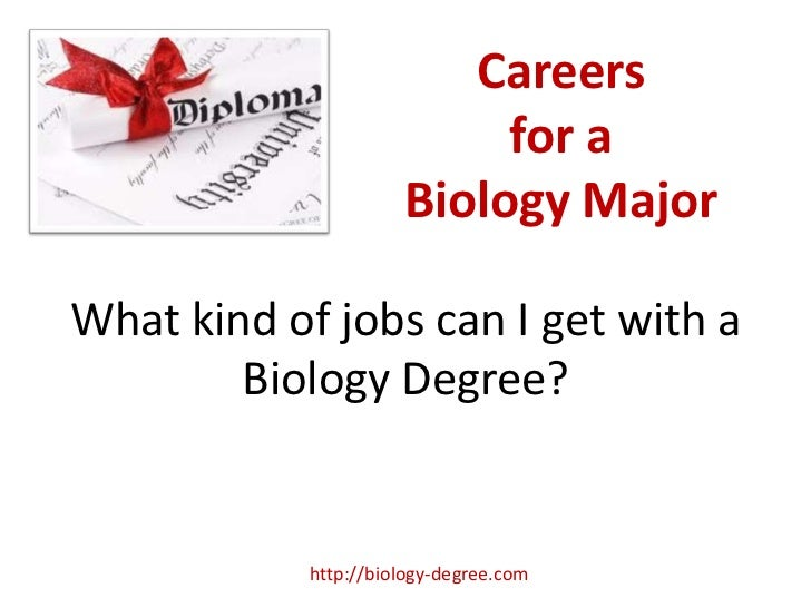 Careers                           for a                      Biology MajorWhat kind of jobs can I get with a        Biolog...