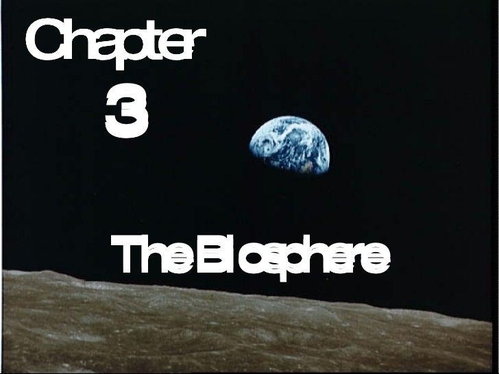 Chapter  3 The Biosphere Chapter  3 The Biosphere Chapter  3 The Biosphere