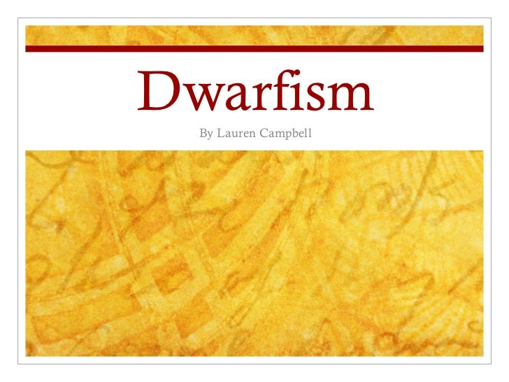 Dwarfism By Lauren Campbell