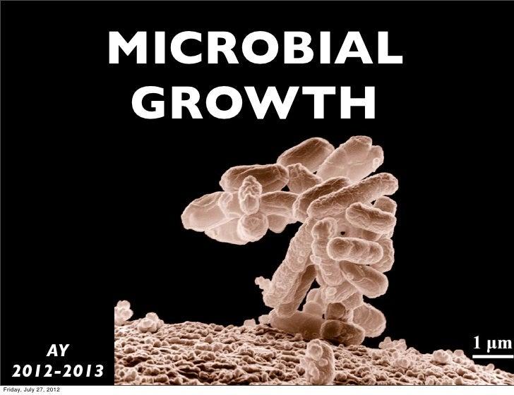 MICROBIAL                         GROWTH     AY  2012-2013Friday, July 27, 2012