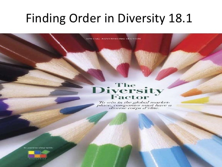 Finding Order in Diversity 18.1<br />