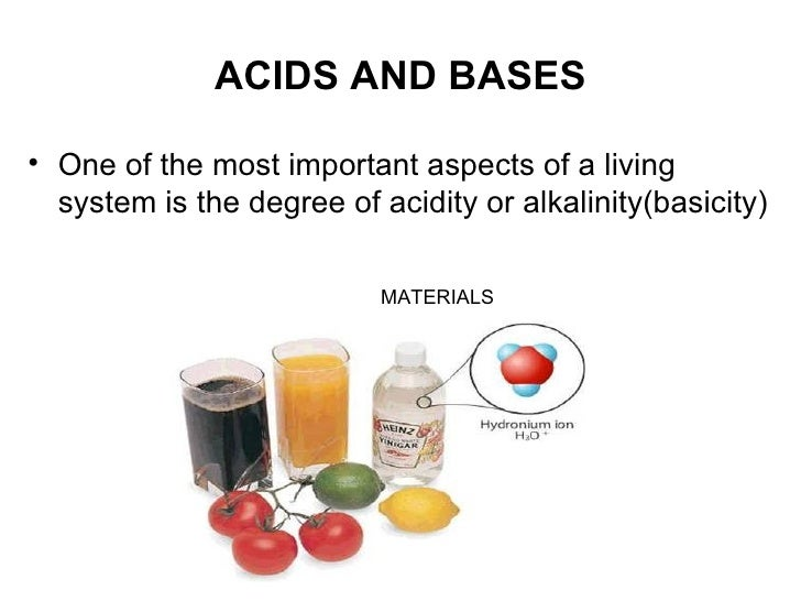 ACIDS AND BASES <ul><li>One of the most important aspects of a living system is the degree of acidity or alkalinity(basici...