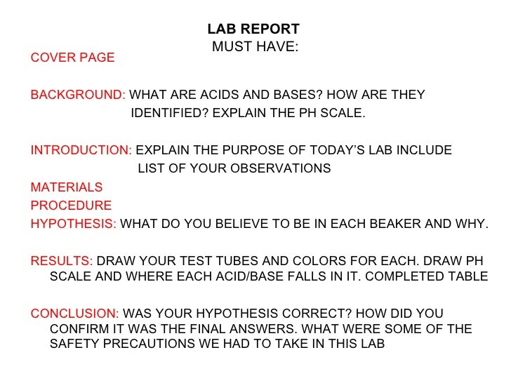 acids and bases lab report Chemistry lab report: aim: to determine the concentration of acetic acid (ch3cooh) indicator lab report - investigating acid-base reactions strong acid + strong base: hcl + naoh = nacl + h2o strong acid + weak base: nh3 + h2o.