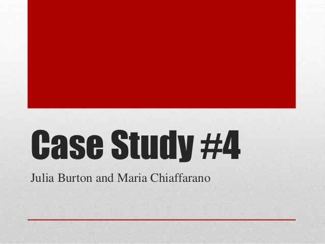 Case Study #4 Julia Burton and Maria Chiaffarano