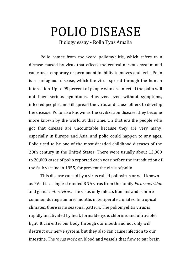 POLIO DISEASE<br />Biology essay - Rolla Tyas Amalia<br />Polio comes from the word poliomyelitis, which refers to a disea...