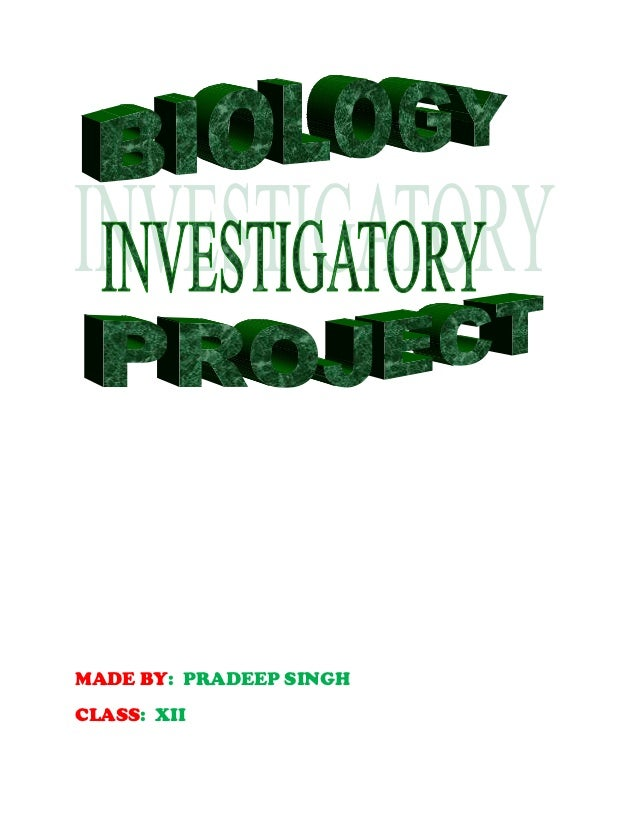 invetigatory project Some easy investigatory science project ideas include attempting to purify used cooking oil, making biodegradable plastic and increasing the shelf life of fruits and vegetables an investigatory science project is any project that starts out with a question and uses the scientific method to attempt .