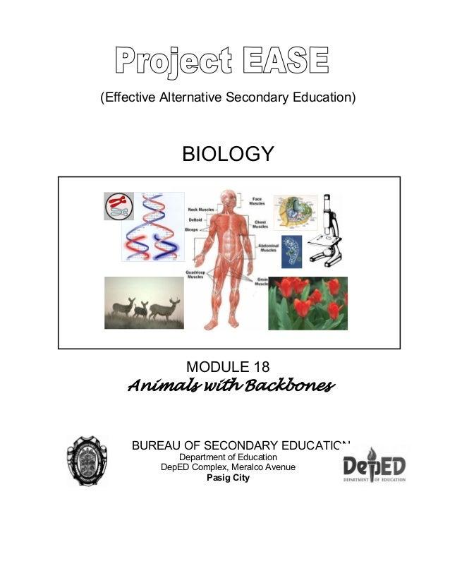 (Effective Alternative Secondary Education) BIOLOGY MODULE 18 Animals with Backbones BUREAU OF SECONDARY EDUCATION Departm...