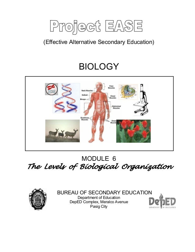 (Effective Alternative Secondary Education) BIOLOGY MODULE 6 The Levels of Biological Organization BUREAU OF SECONDARY EDU...