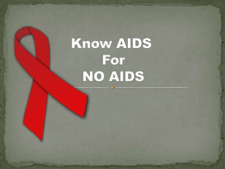 Know AIDS For NO AIDS<br />