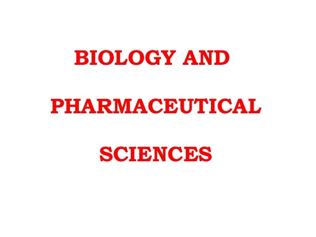 Biology and pharmaceutical sciences