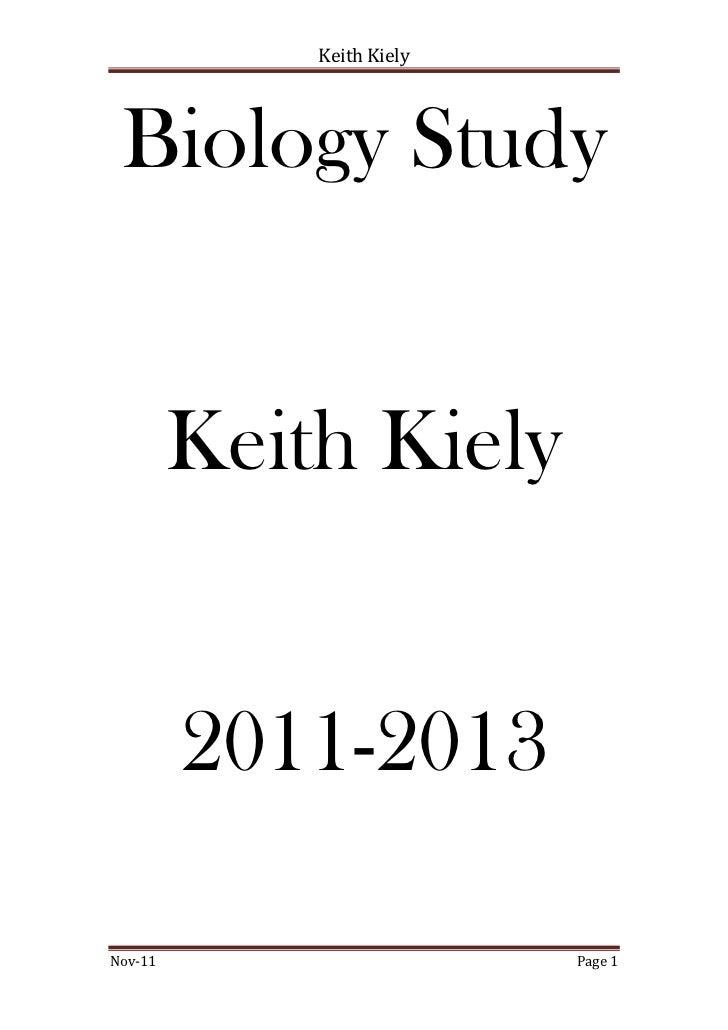 Keith Kiely Biology Study         Keith Kiely         2011-2013Nov-11                     Page 1