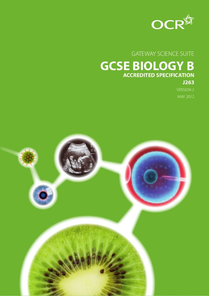 GATEWAY SCIENCE SUITEGCSE BIOLOGY B   ACCREDITED SPECIFICATION                       J263                     VERSION 2   ...