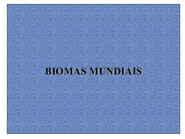 BIOMAS MUNDIAISBIOMAS MUNDIAIS