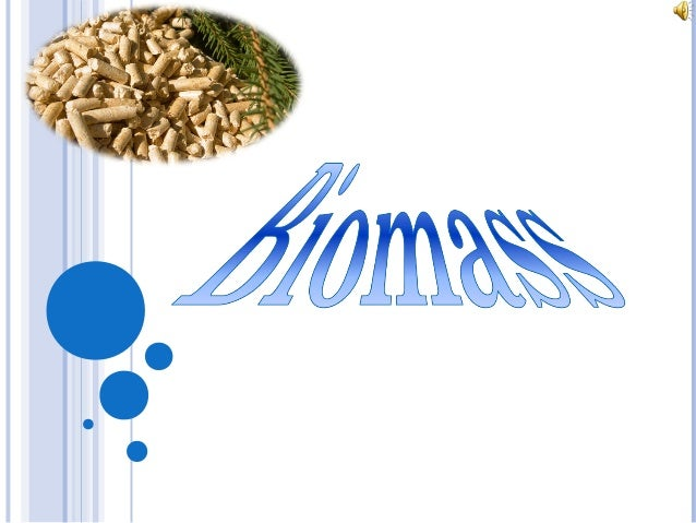 Biomass, called any material produced by living organisms and can be used as fuel for energy production.