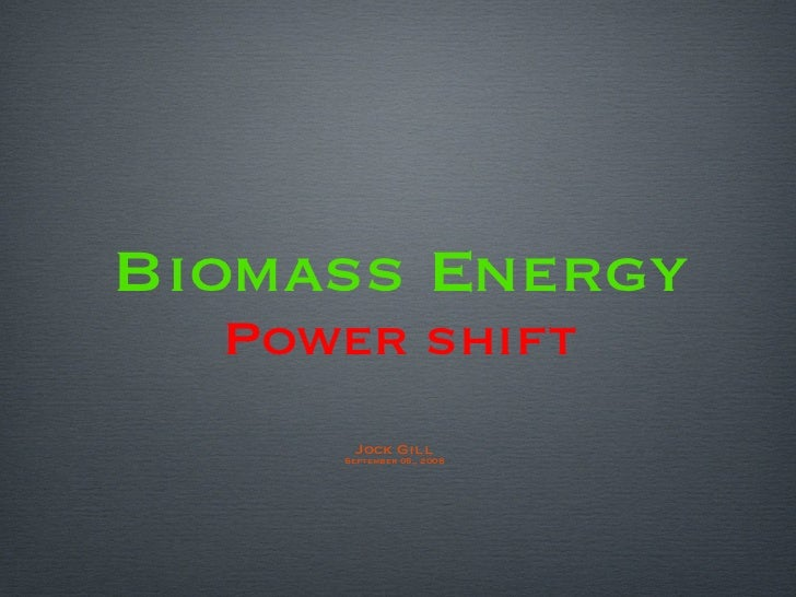 Biomass Energy Power Shift