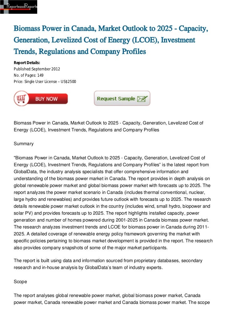 Biomass Power in Canada, Market Outlook to 2025 - Capacity,Generation, Levelized Cost of Energy (LCOE), InvestmentTrends, ...