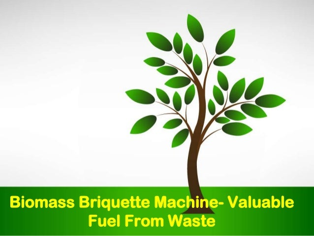 Biomass briquette machine  valuable fuel from waste