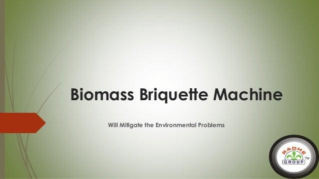 Biomass Briquette Machine Will Mitigate the Environmental Problems