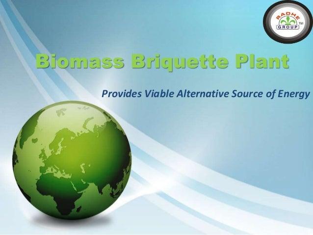 Biomass Briquette Plant Provides Viable Alternative Source of Energy