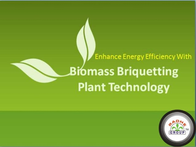 Enhance Energy Efficiency with Biomass Briquetting Plant Technology