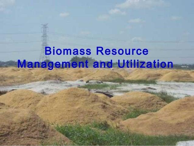 Biomass mngt & utilization