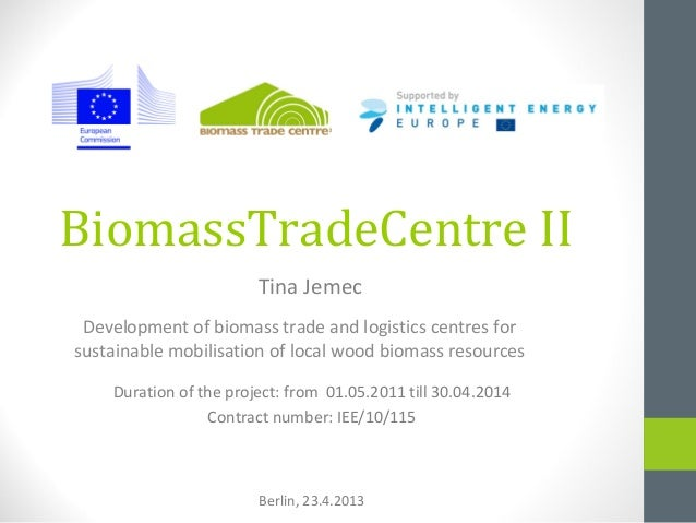 BiomassTradeCentre IIDevelopment of biomass trade and logistics centres forsustainable mobilisation of local wood biomass ...