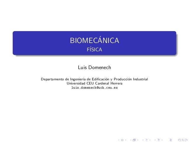 ´                 BIOMECANICA                          F´                           ISICA                     Luis Domenec...