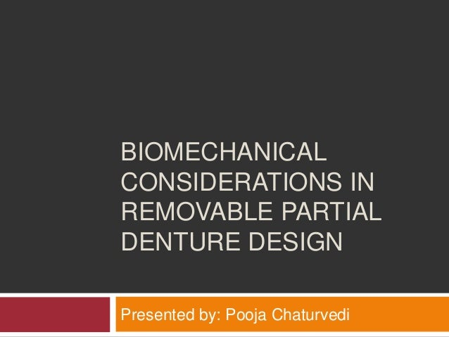 Biomechanical considerations in removable partial denture design